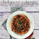 Recipe: Harissa Roasted Chickpeas and Aubergine with Sweet Potato Mash
