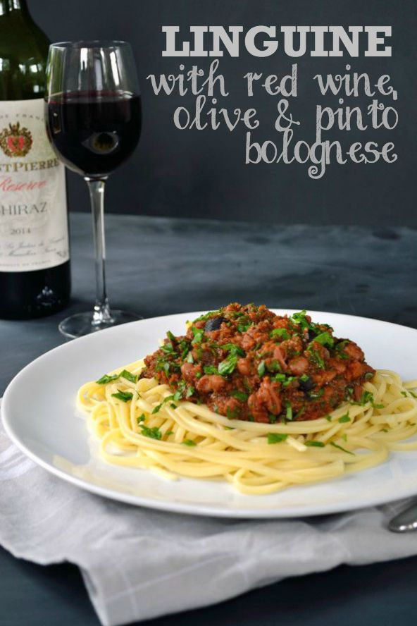 Tipsy Linguine with Red Wine Olive & Pinto Bolognese   The Veg Space
