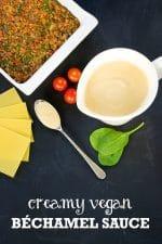 Recipe: Creamy Vegan Bechamel Sauce