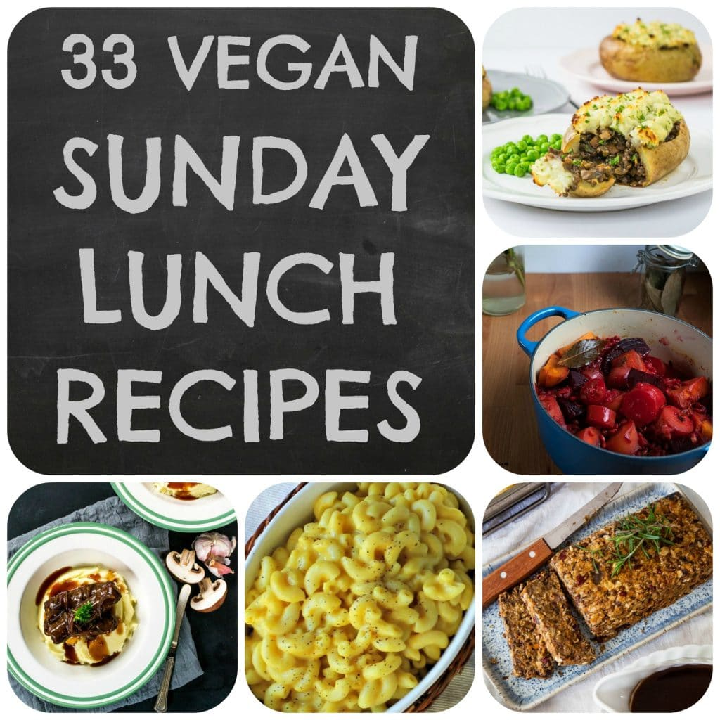 33 Vegan Sunday Lunch Recipes You Need To Know About