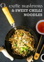 Recipe: Exotic Mushroom & Cashew Sweet Chilli Noodles (Vegan)