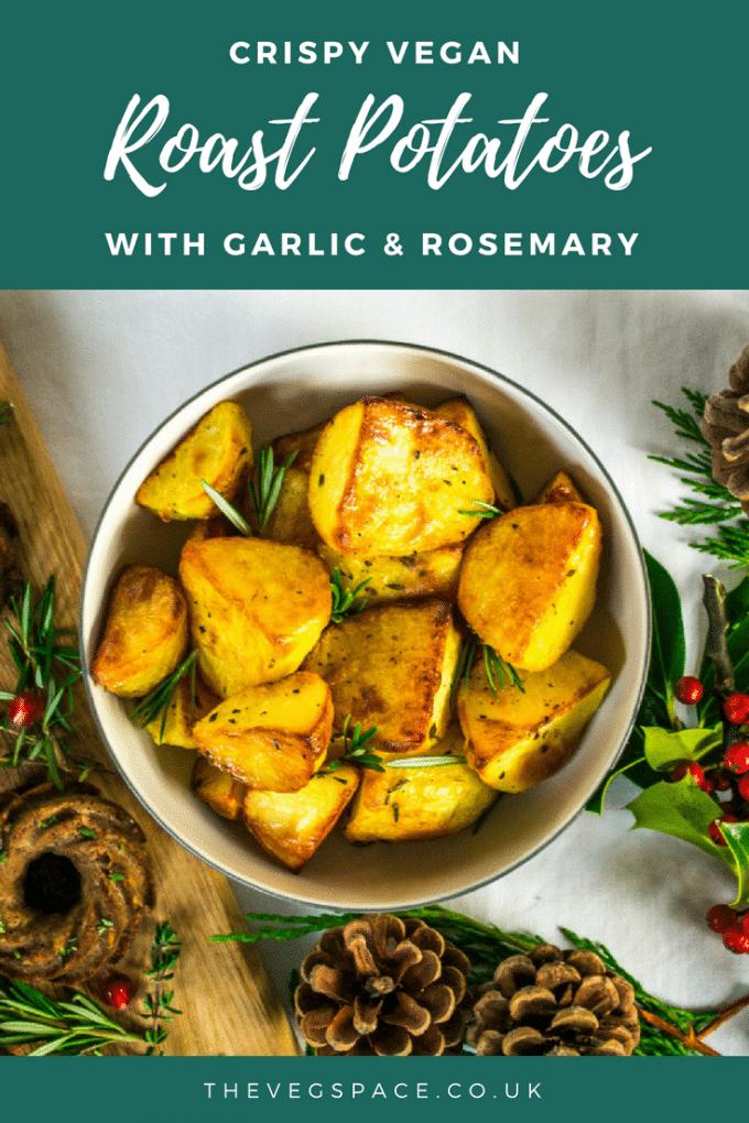 Perfectly crispy Vegan Roast Potatoes with garlic and rosemary - yum!